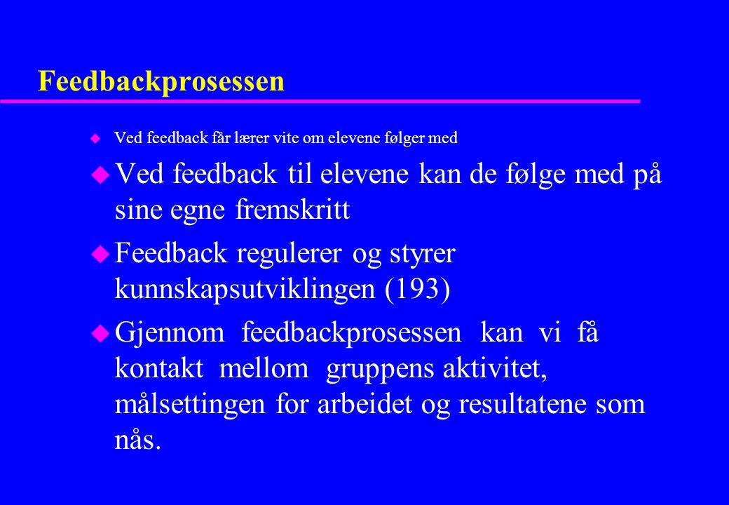 Ved feedback til elevene kan de følge med på sine egne fremskritt