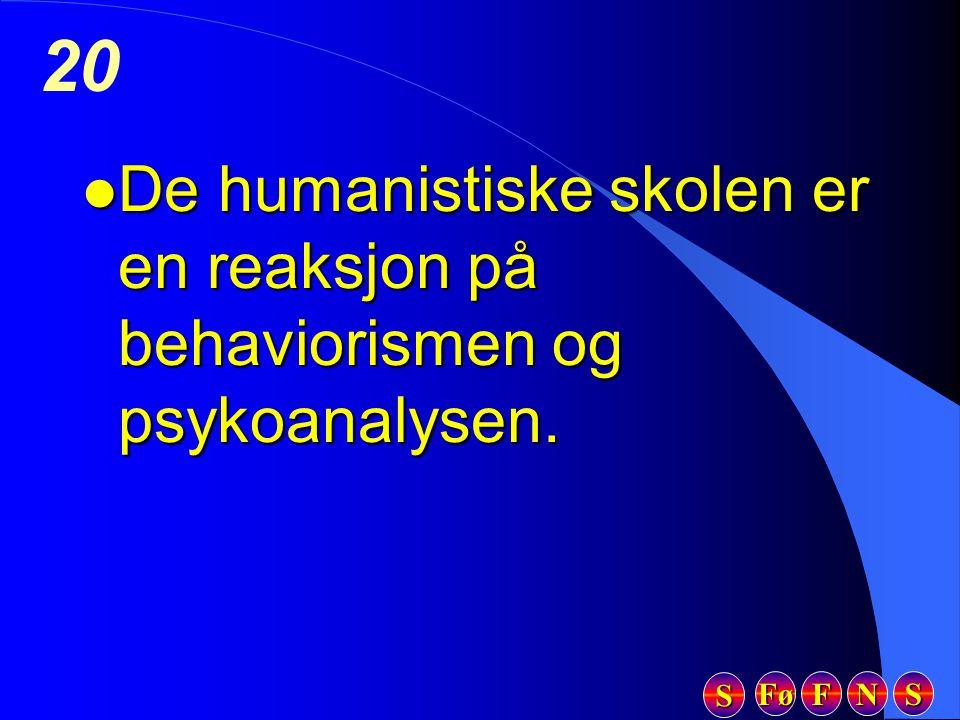 De humanistiske skolen er en reaksjon på behaviorismen og psykoanalysen.