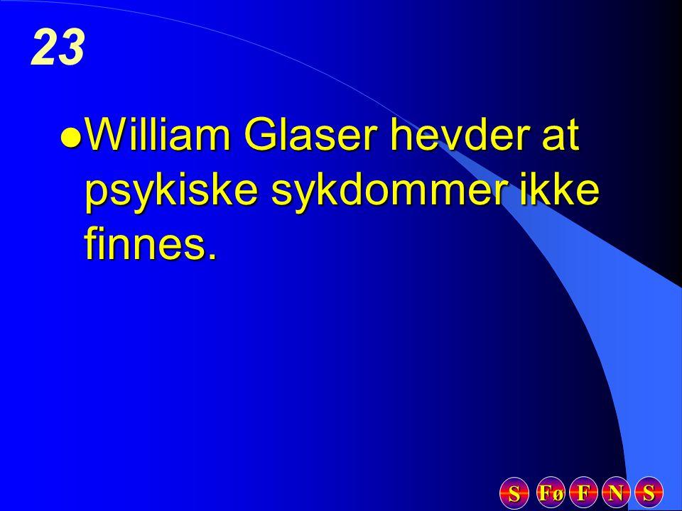 William Glaser hevder at psykiske sykdommer ikke finnes.