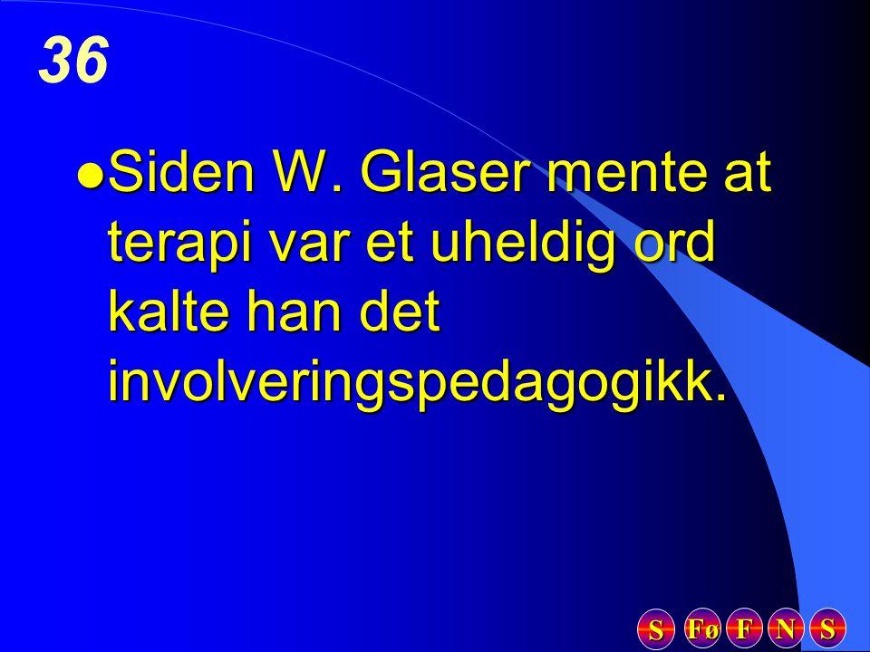 Siden W. Glaser mente at terapi var et uheldig ord kalte han det involveringspedagogikk.