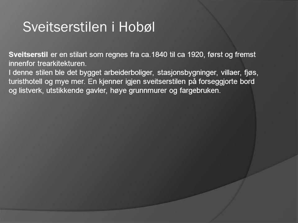 Sveitserstilen i Hobøl