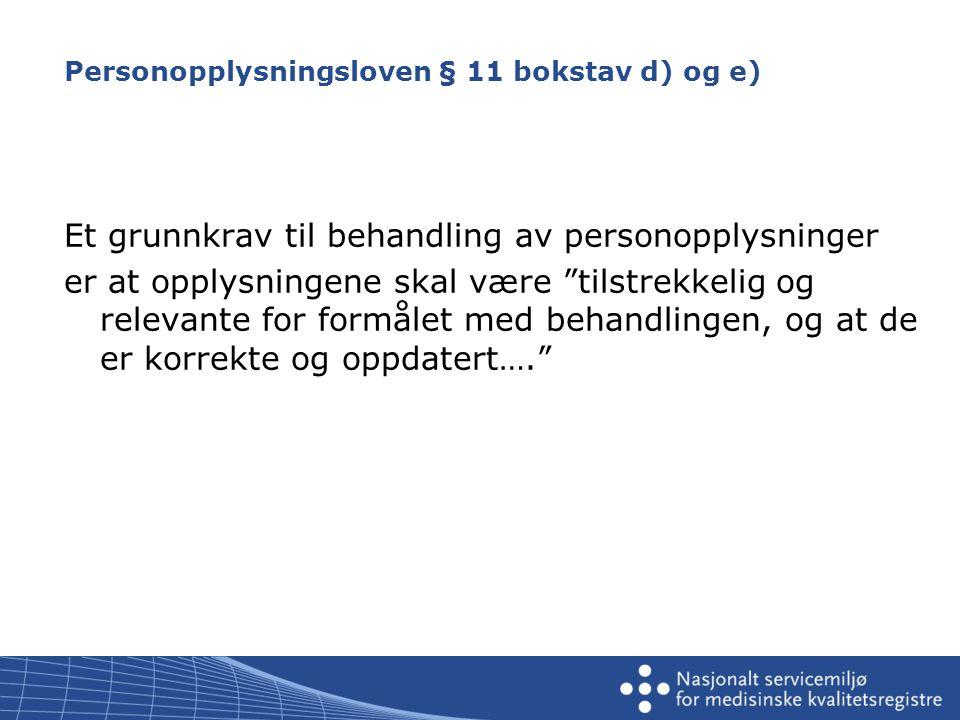 Personopplysningsloven § 11 bokstav d) og e)