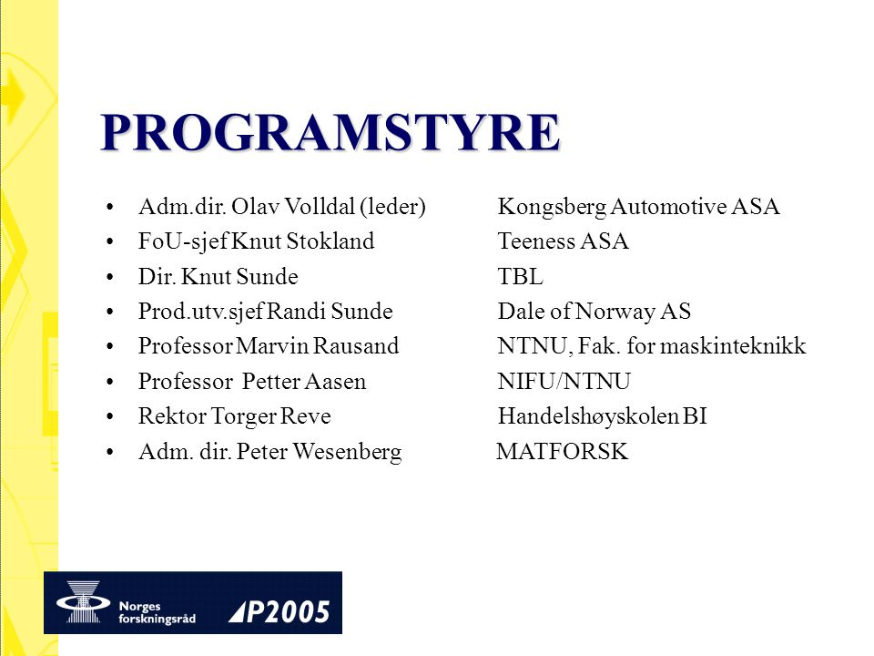 PROGRAMSTYRE Adm.dir. Olav Volldal (leder) Kongsberg Automotive ASA