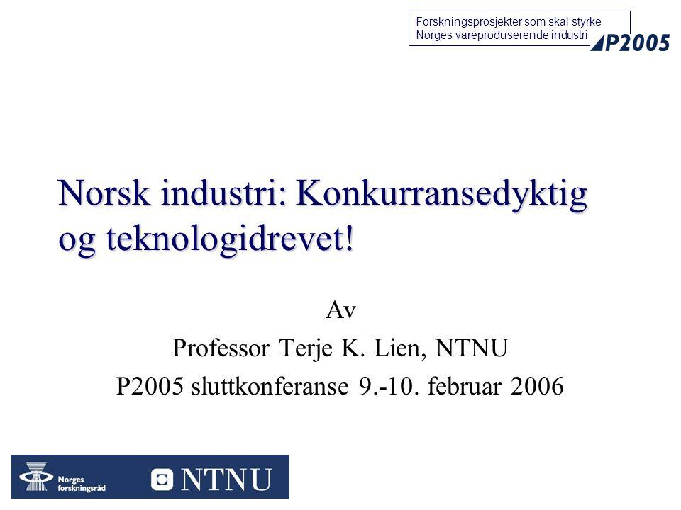 Norsk industri: Konkurransedyktig og teknologidrevet!