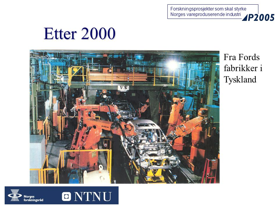 Etter 2000 Fra Fords fabrikker i Tyskland