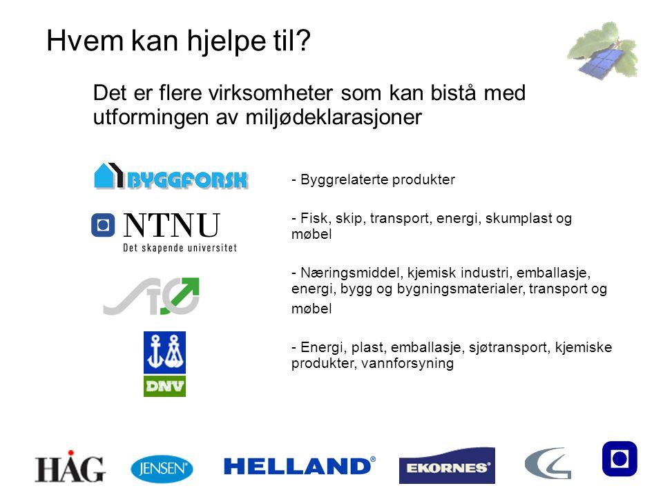 Hvem kan hjelpe til Det er flere virksomheter som kan bistå med utformingen av miljødeklarasjoner.