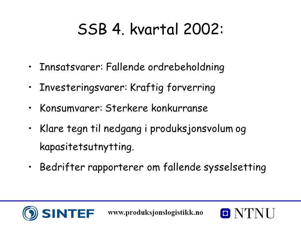 SSB 4. kvartal 2002: Innsatsvarer: Fallende ordrebeholdning