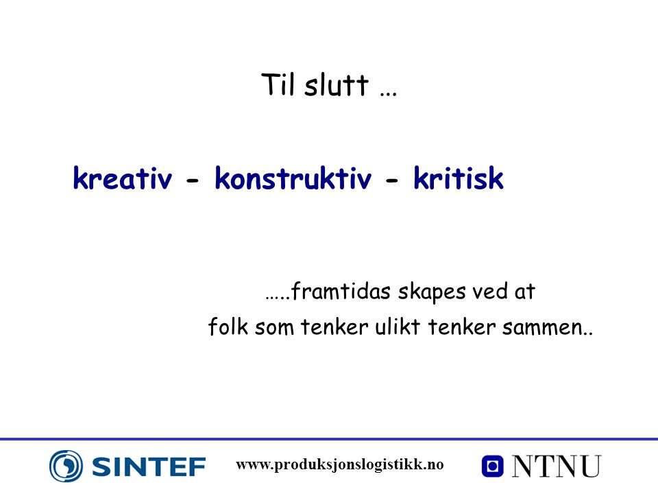 kreativ - konstruktiv - kritisk