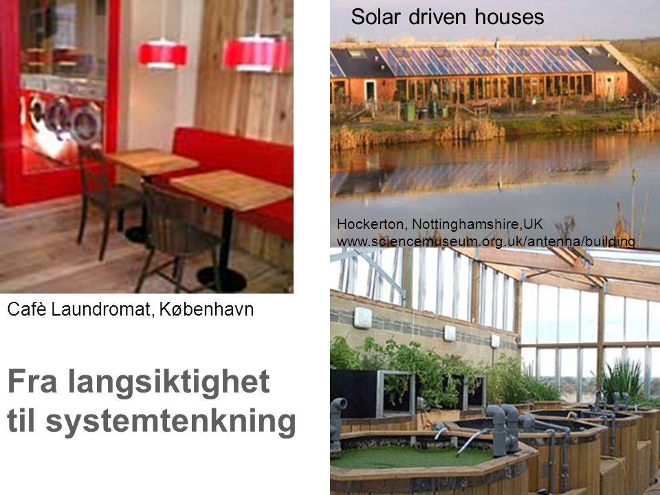 Fra langsiktighet til systemtenkning Solar driven houses