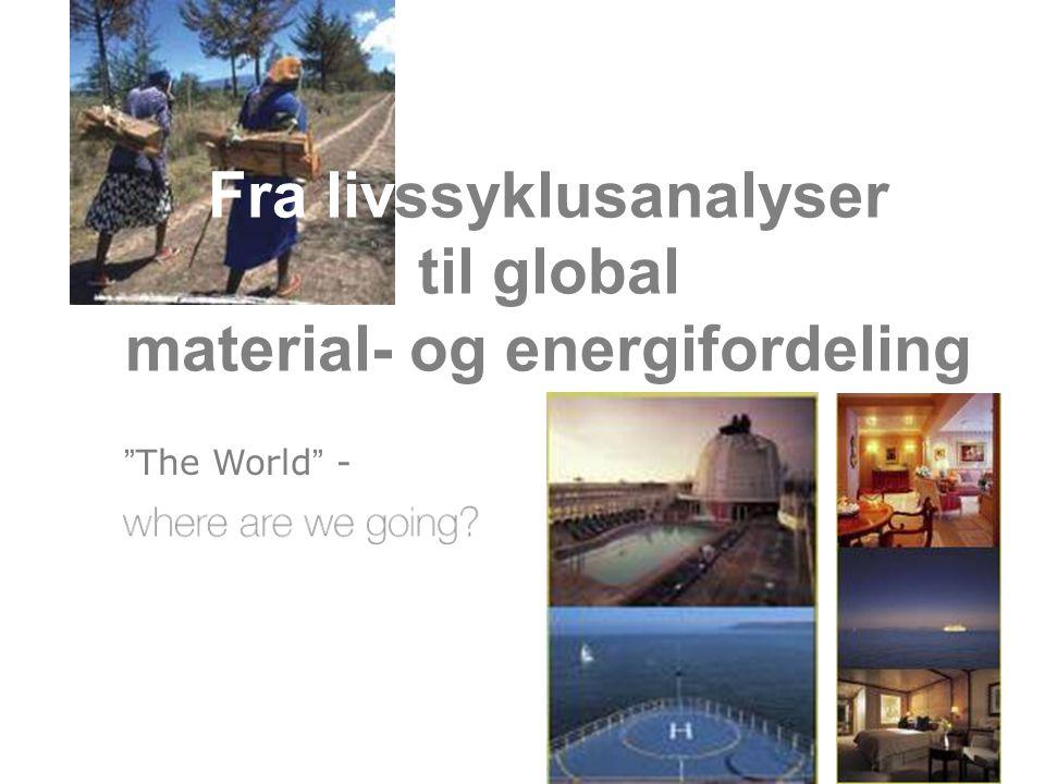 Fra livssyklusanalyser til global material- og energifordeling
