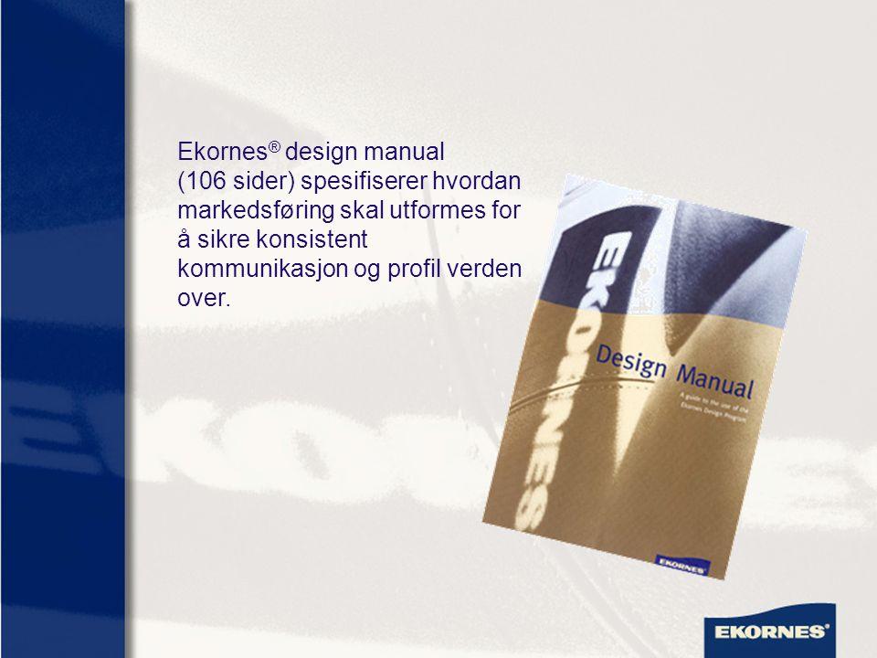 Ekornes® design manual (106 sider) spesifiserer hvordan markedsføring skal utformes for å sikre konsistent kommunikasjon og profil verden over.