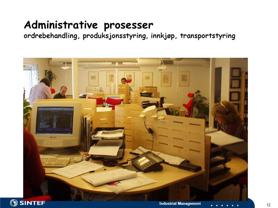 Administrative prosesser ordrebehandling, produksjonsstyring, innkjøp, transportstyring