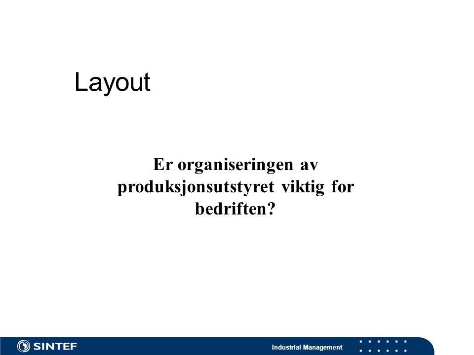 Er organiseringen av produksjonsutstyret viktig for bedriften