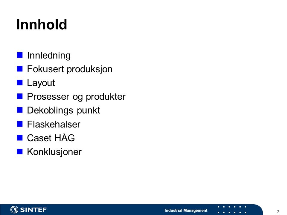 Innhold Innledning Fokusert produksjon Layout Prosesser og produkter