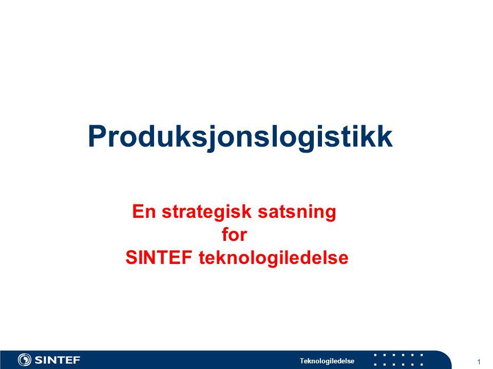 Produksjonslogistikk En strategisk satsning SINTEF teknologiledelse