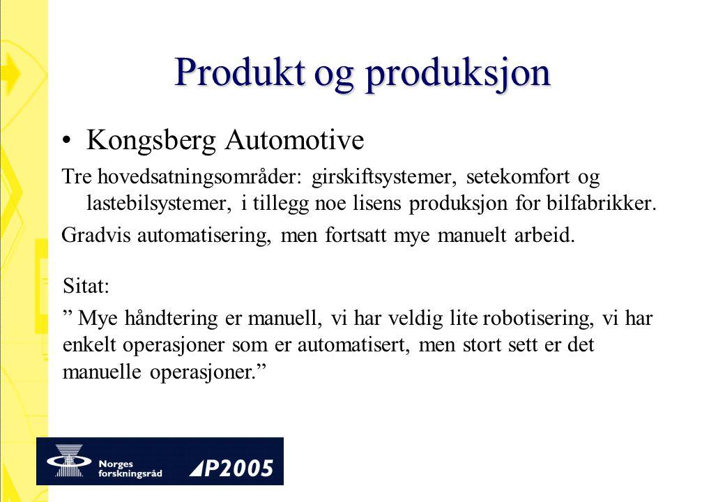 Produkt og produksjon Kongsberg Automotive