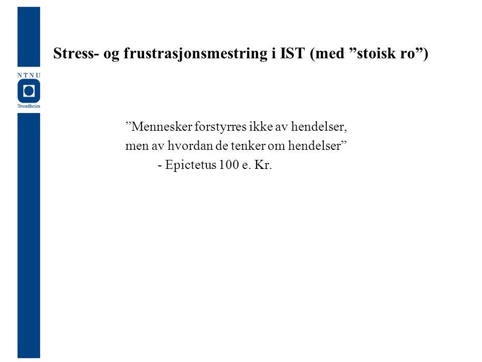 Stress- og frustrasjonsmestring i IST (med stoisk ro )