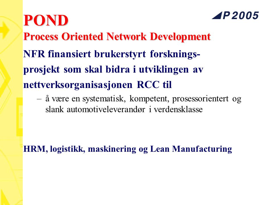 POND Process Oriented Network Development