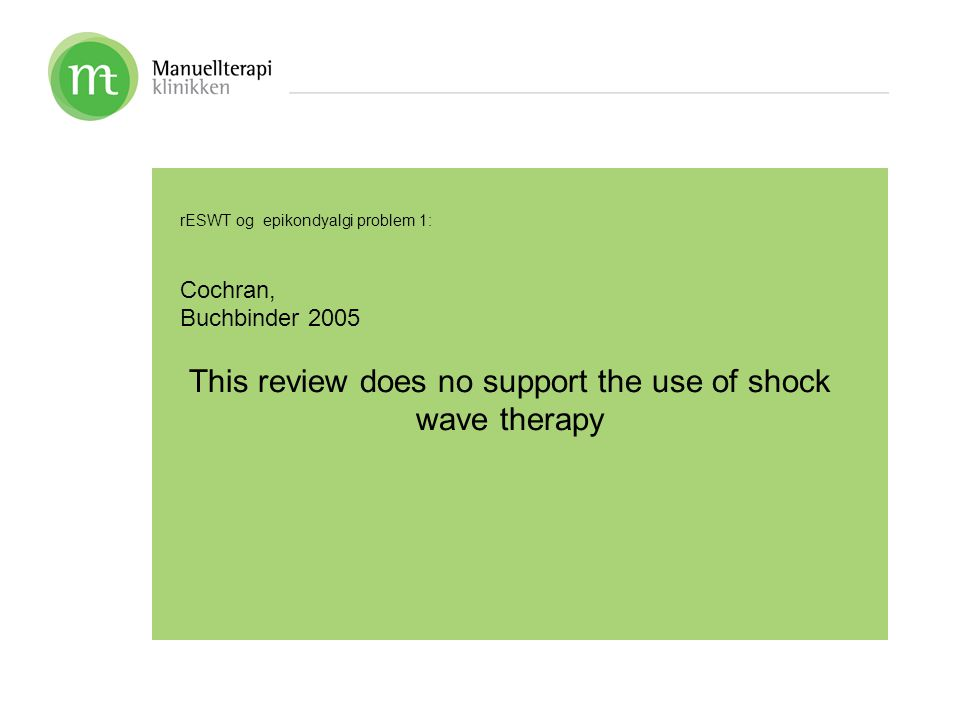 This review does no support the use of shock wave therapy