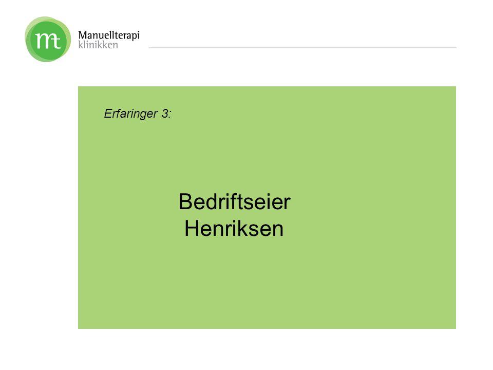 Erfaringer 3: Bedriftseier Henriksen