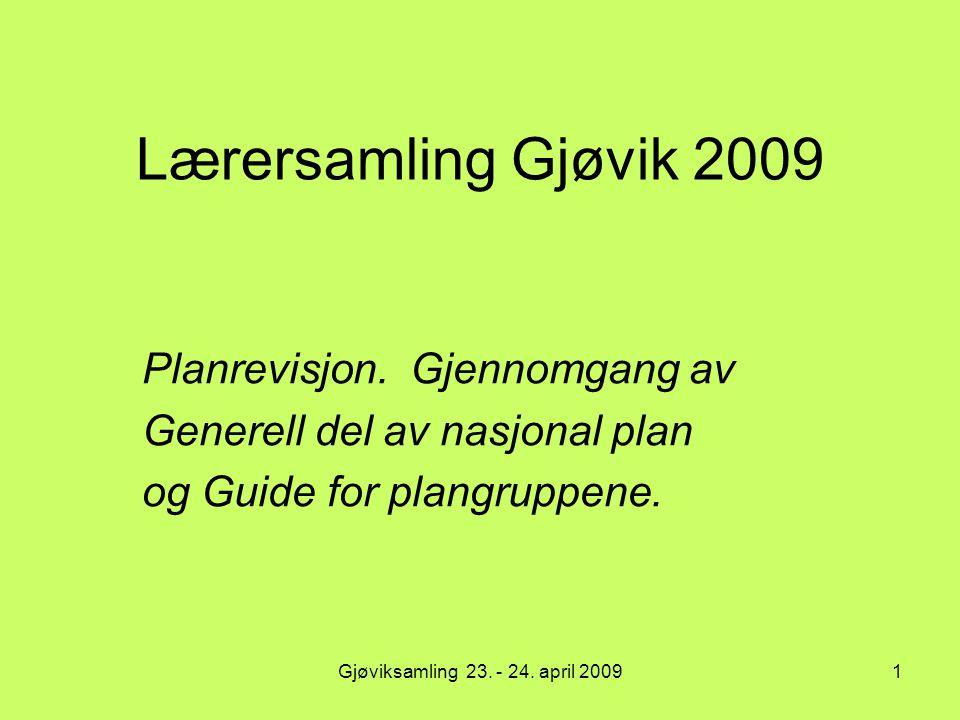 Lærersamling Gjøvik 2009 Planrevisjon. Gjennomgang av