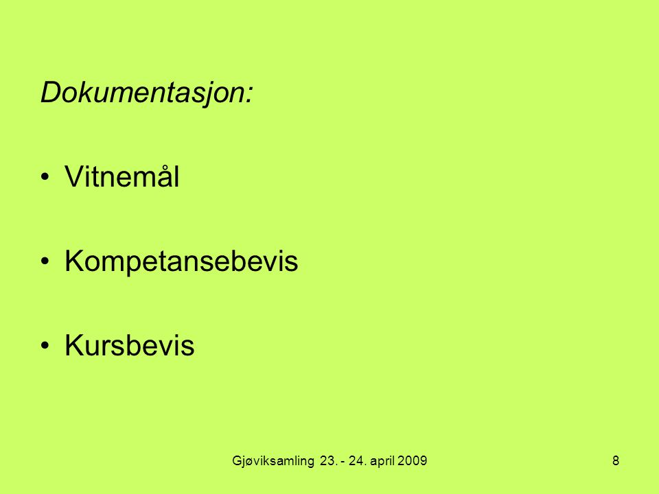 Dokumentasjon: Vitnemål Kompetansebevis Kursbevis