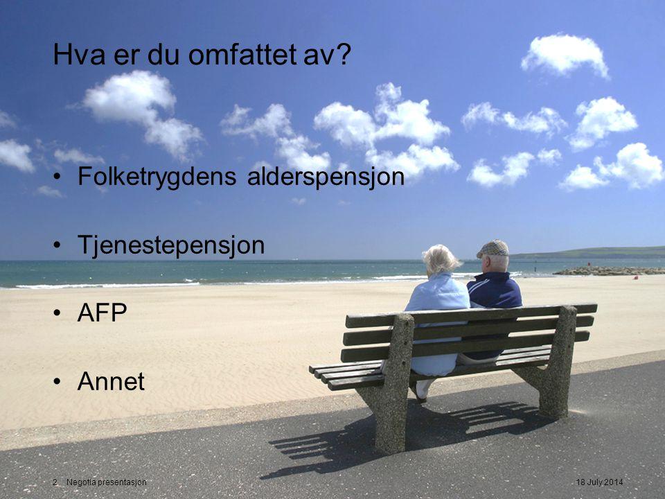 Hva er du omfattet av Folketrygdens alderspensjon Tjenestepensjon AFP