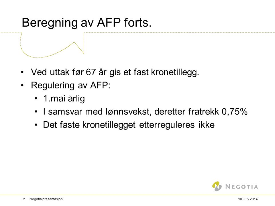 Beregning av AFP forts. Ved uttak før 67 år gis et fast kronetillegg.