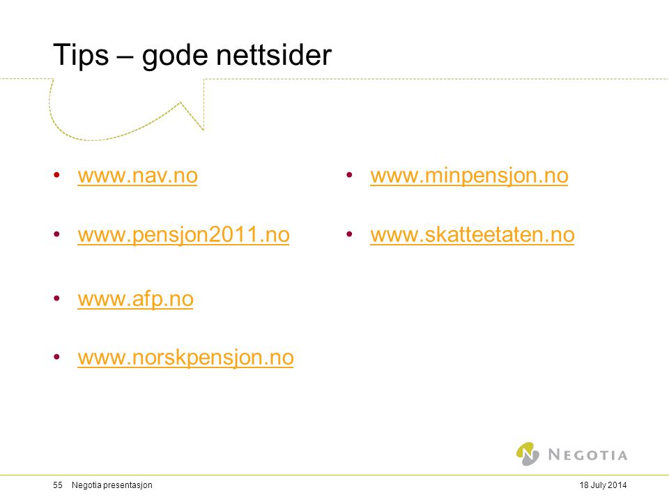 Tips – gode nettsider www.nav.no www.pensjon2011.no www.afp.no