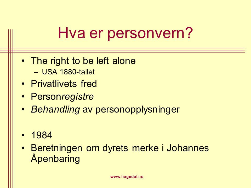 Hva er personvern The right to be left alone Privatlivets fred