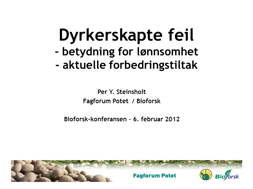 Fagforum Potet / Bioforsk Bioforsk-konferansen – 6. februar 2012
