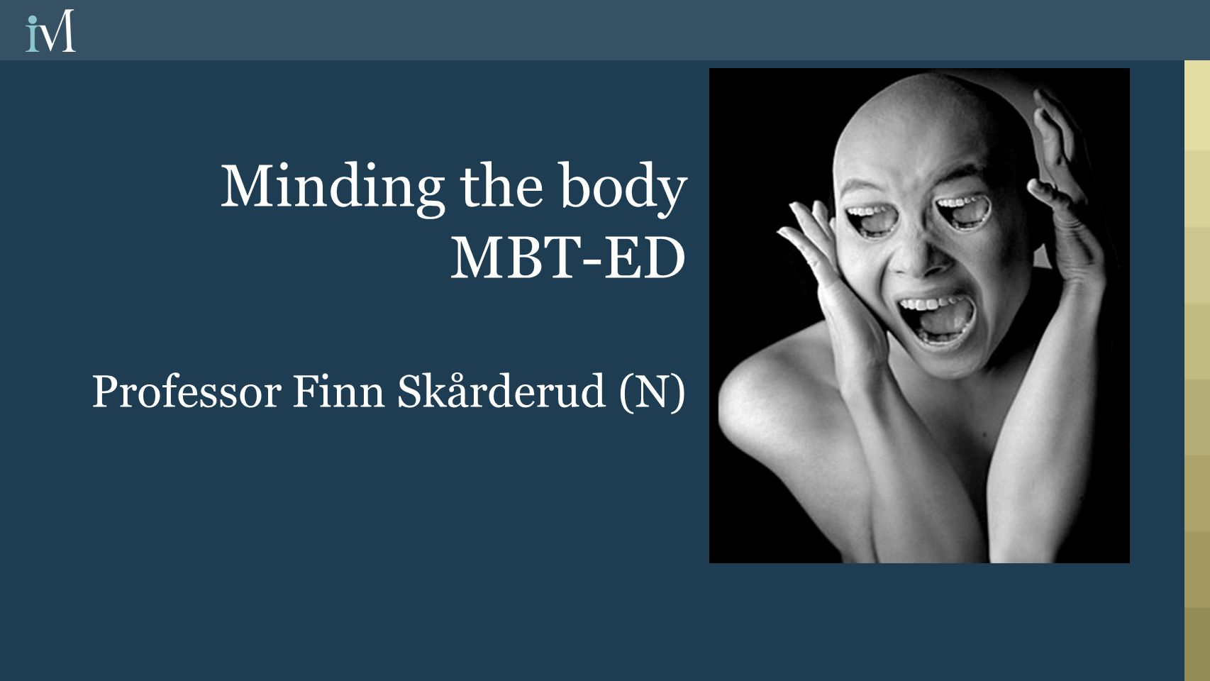 Minding the body MBT-ED Professor Finn Skårderud (N)