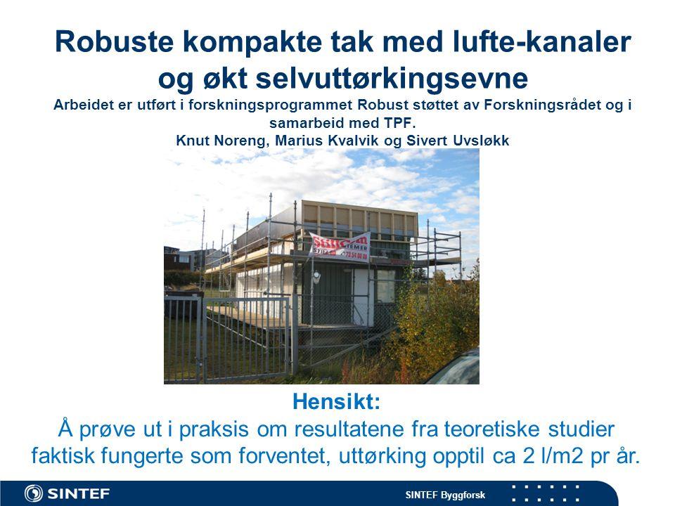 Robuste kompakte tak med lufte-kanaler og økt selvuttørkingsevne Arbeidet er utført i forskningsprogrammet Robust støttet av Forskningsrådet og i samarbeid med TPF. Knut Noreng, Marius Kvalvik og Sivert Uvsløkk