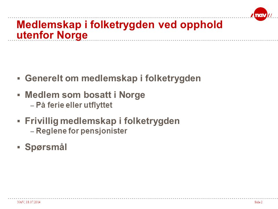 Medlemskap i folketrygden ved opphold utenfor Norge
