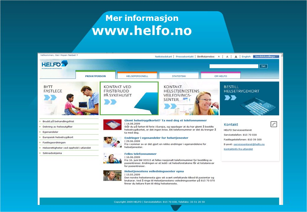 Mer informasjon www.helfo.no