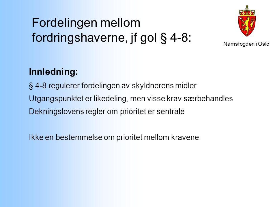 Fordelingen mellom fordringshaverne, jf gol § 4-8: