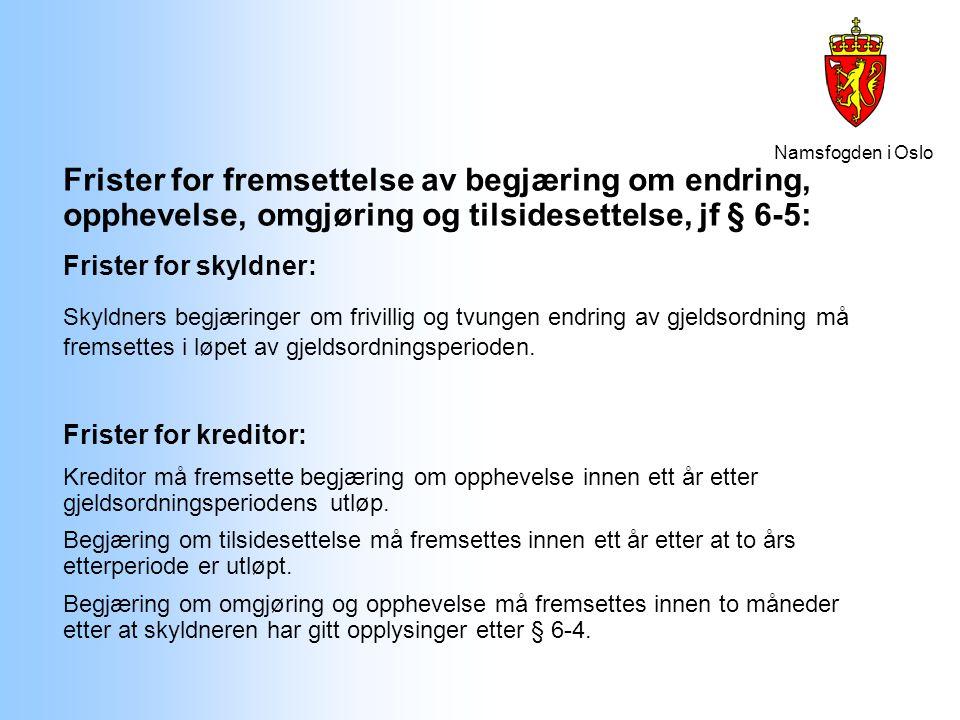 Frister for fremsettelse av begjæring om endring, opphevelse, omgjøring og tilsidesettelse, jf § 6-5: