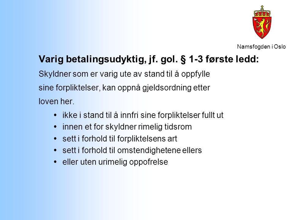 Varig betalingsudyktig, jf. gol. § 1-3 første ledd: