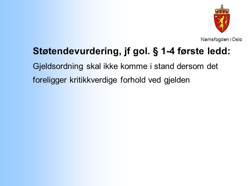 Støtendevurdering, jf gol. § 1-4 første ledd: