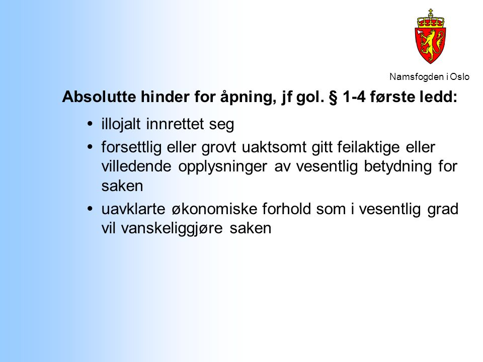 Absolutte hinder for åpning, jf gol. § 1-4 første ledd: