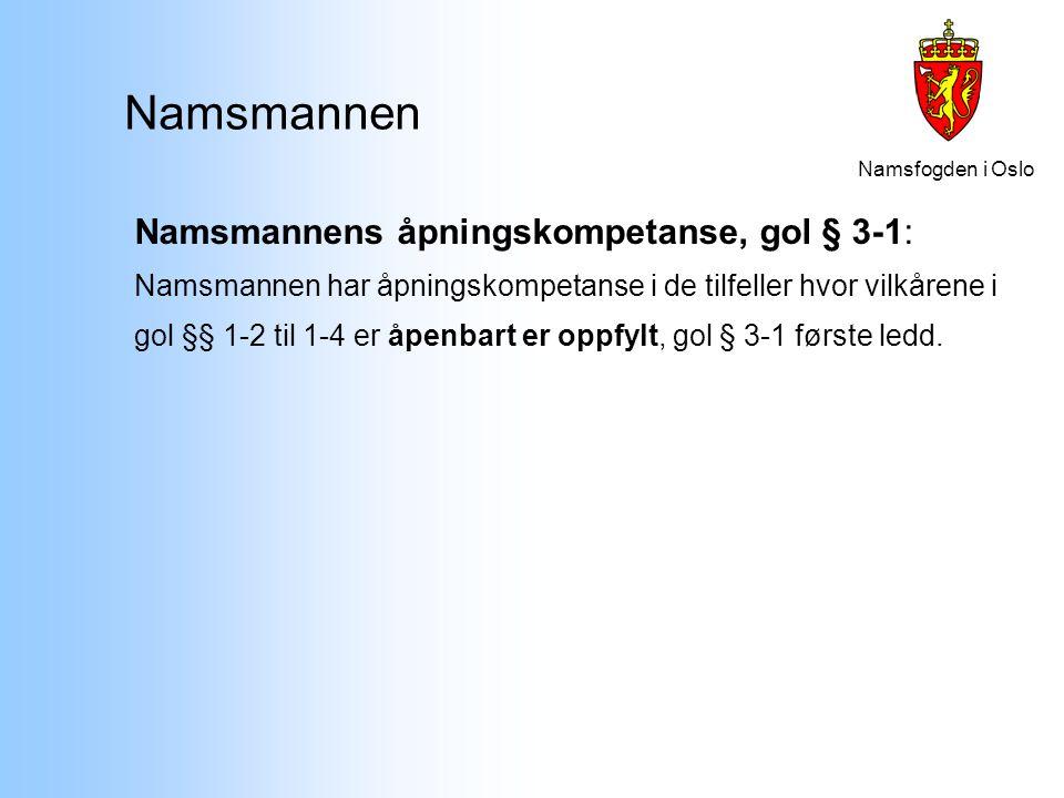Namsmannen Namsmannens åpningskompetanse, gol § 3-1: