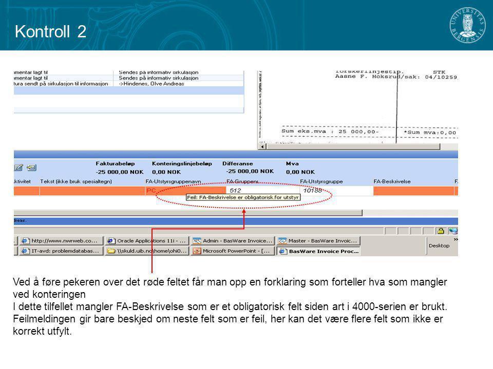 Kontroll 2 Ved å føre pekeren over det røde feltet får man opp en forklaring som forteller hva som mangler ved konteringen.