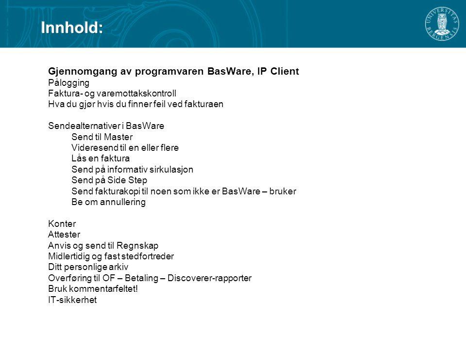 Innhold: Gjennomgang av programvaren BasWare, IP Client Pålogging