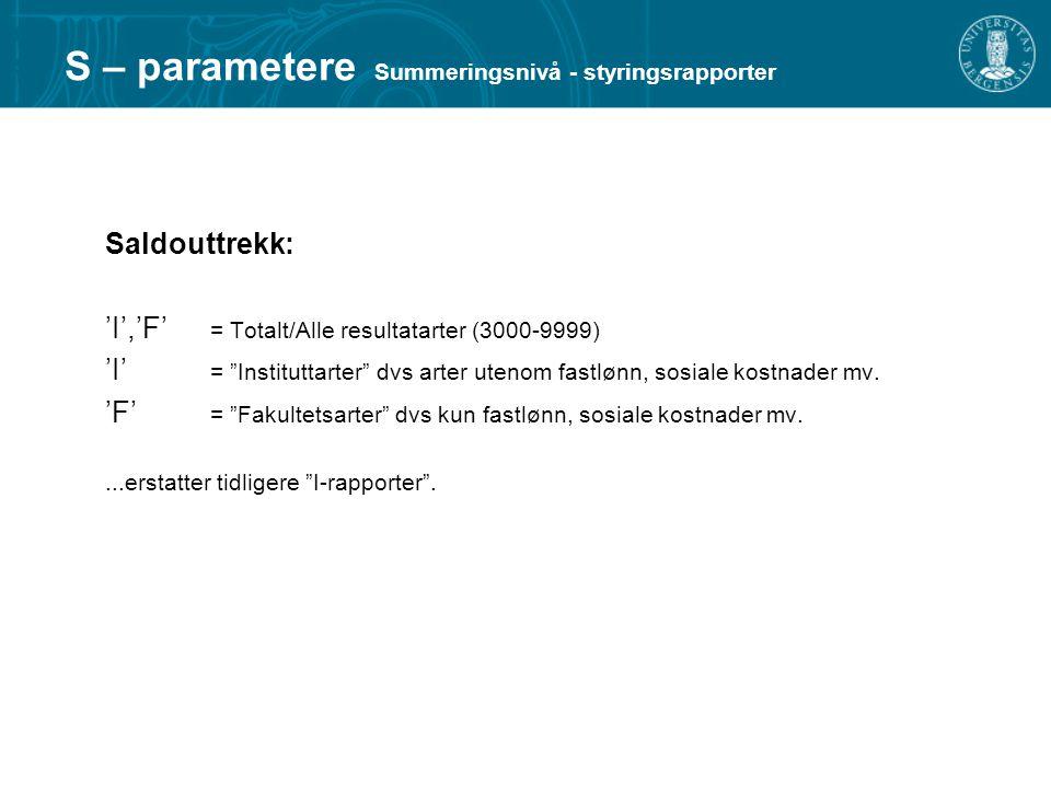 S – parametere Summeringsnivå - styringsrapporter