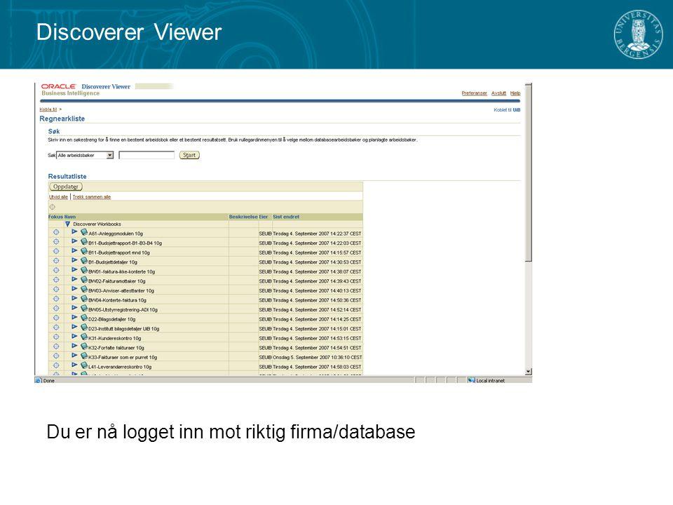 Discoverer Viewer Du er nå logget inn mot riktig firma/database