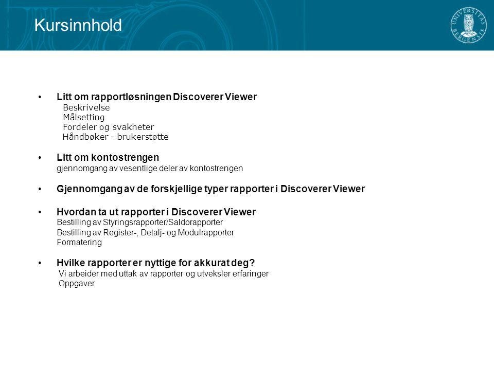 Kursinnhold Litt om rapportløsningen Discoverer Viewer