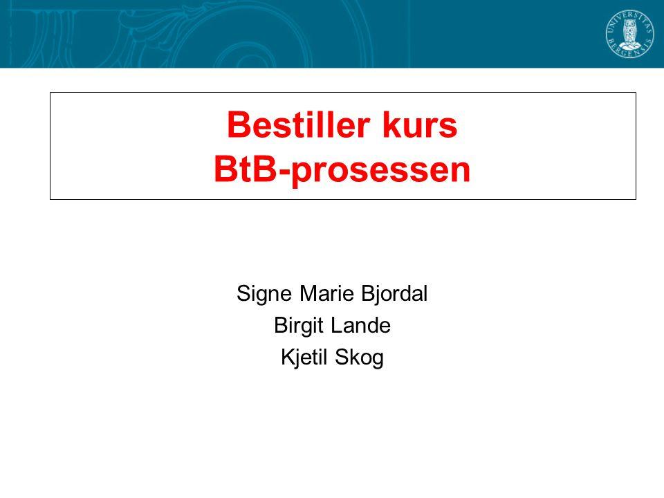 Bestiller kurs BtB-prosessen