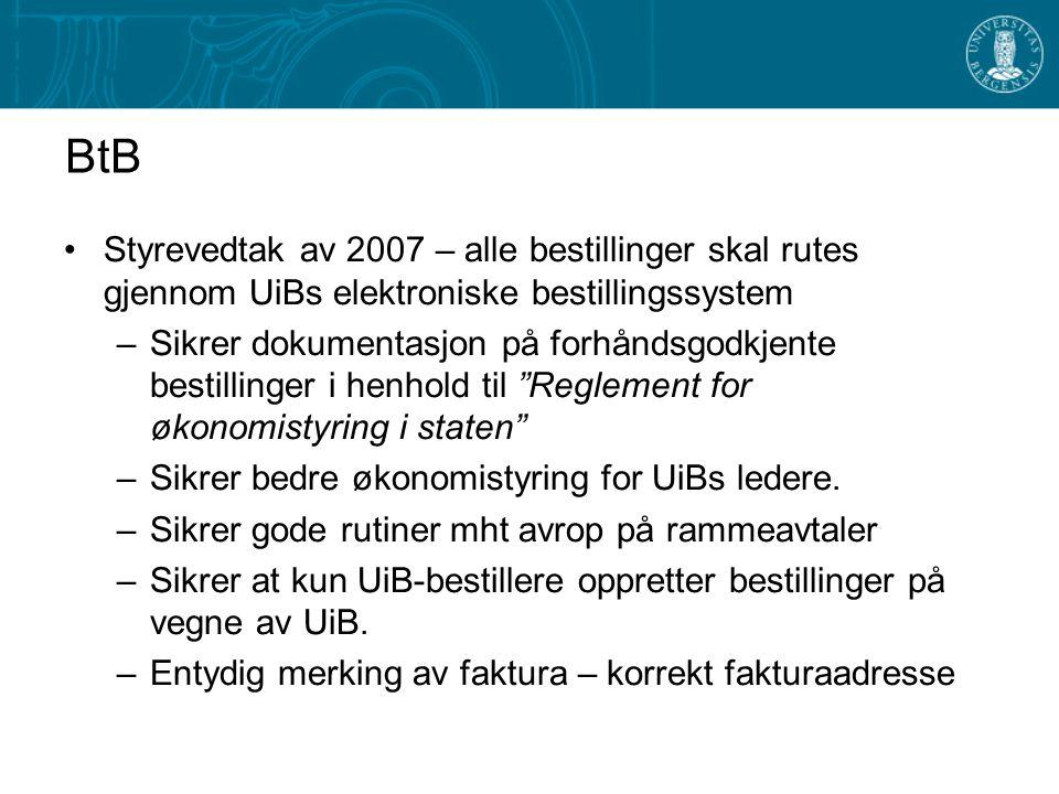 BtB Styrevedtak av 2007 – alle bestillinger skal rutes gjennom UiBs elektroniske bestillingssystem.