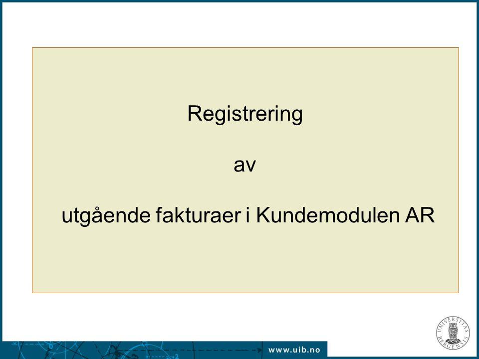 Registrering av utgående fakturaer i Kundemodulen AR
