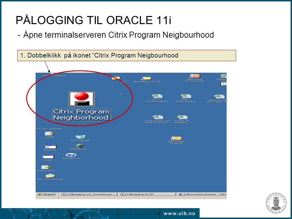 PÅLOGGING TIL ORACLE 11i - Åpne terminalserveren Citrix Program Neigbourhood